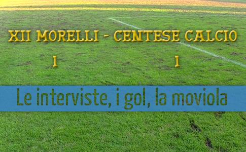 XII Morelli – Centese: la moviola, i gol e le interviste